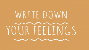 Write the feelings to treat anxiety