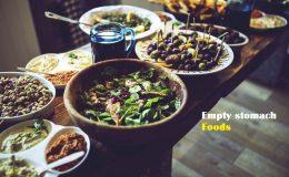 empty stomach foods