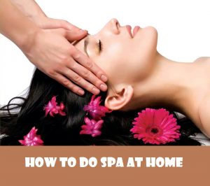 How to do spa at home
