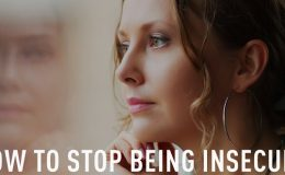 How to stop being insecure